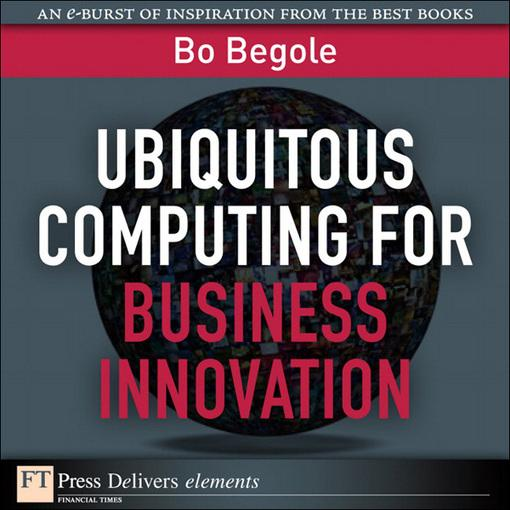 Ubiquitous Computing for Business Innovation EB9780132724661