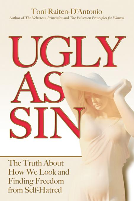 Ugly as Sin: The Truth About How We Look and Finding Freedom From Self-Hatred EB9780757393273
