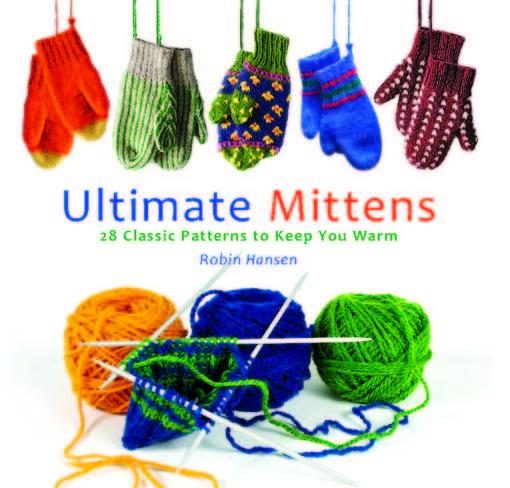 Ultimate Mittens: 26 Classic Patterns to Keep You Warm EB9780892729975