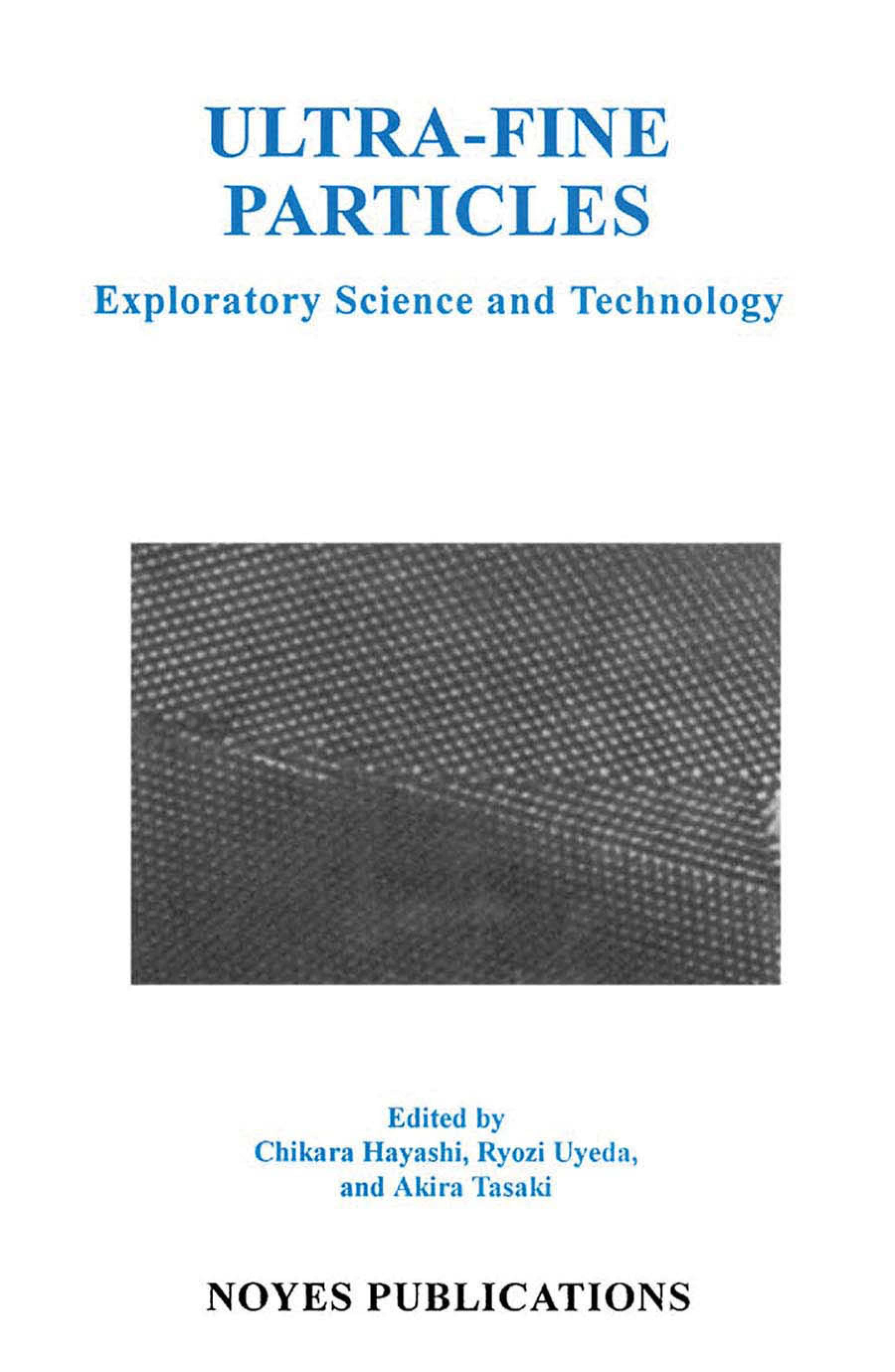 Ultra-Fine Particles: Exploratory Science and Technology EB9780815519416