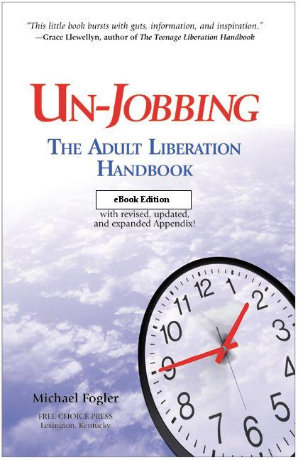 Un-Jobbing: The Adult Liberation Handbook EB9780965483421