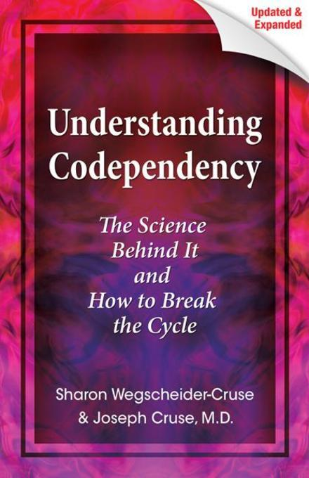 Understanding Codependency, Updated and Expanded: The Science Behind It and How to Break the Cycle EB9780757316180