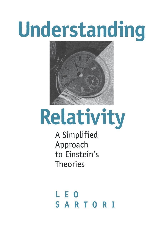Understanding Relativity: A Simplified Approach to Einstein's Theories EB9780520916241