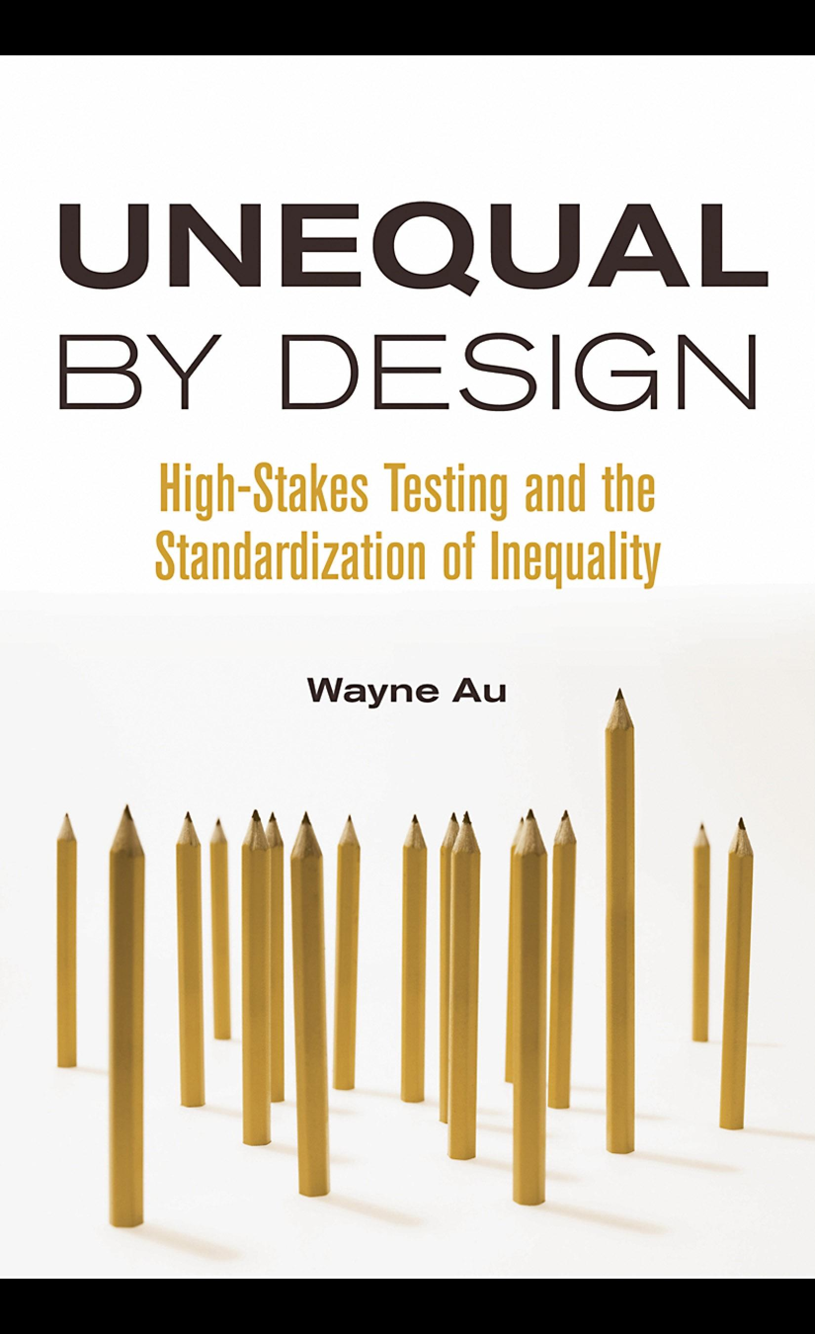 Unequal By Design: High-Stakes Testing and the Standardization of Inequality EB9780203892046