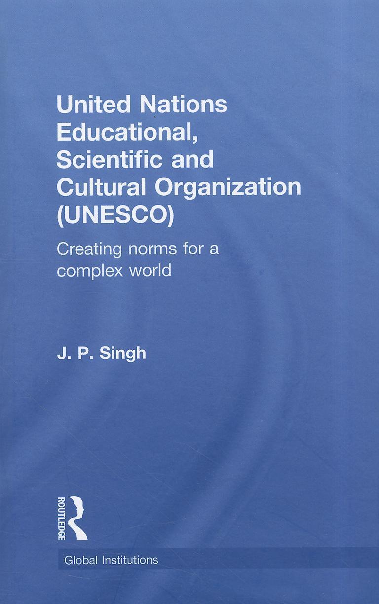 United Nations Educational, Scientific, and Cultural Organization (UNESCO) EB9780203838587