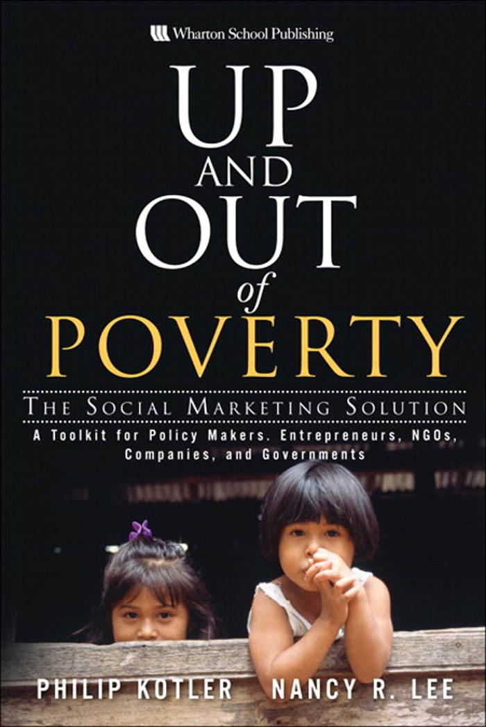 Up and Out of Poverty: The Social Marketing Solution EB9780131364547