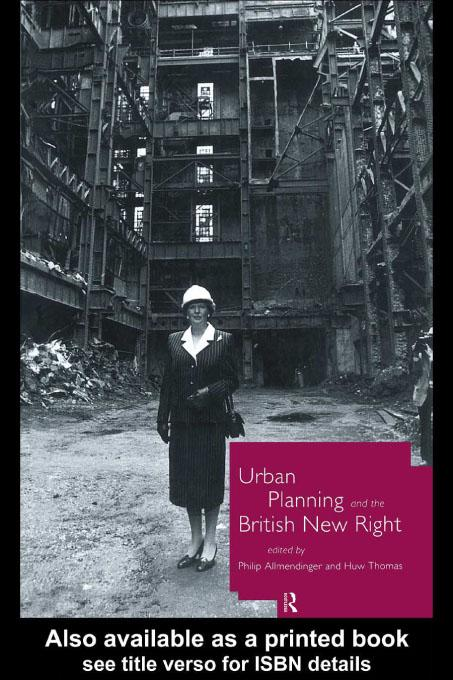 Urban Planning and the British New Right EB9780203067284