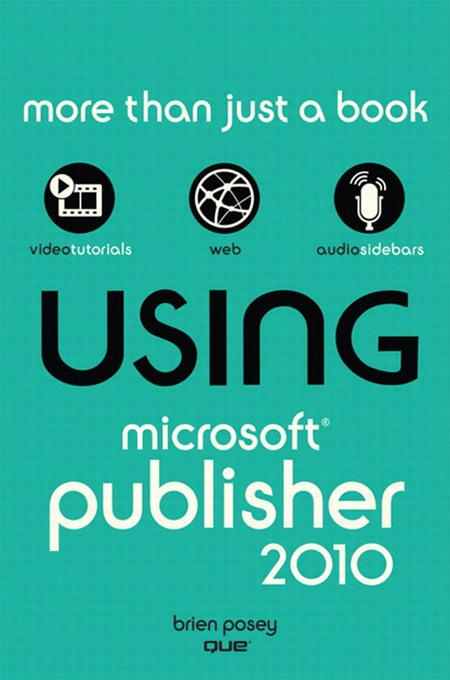 Using Microsoft? Publisher 2010 EB9780132182607