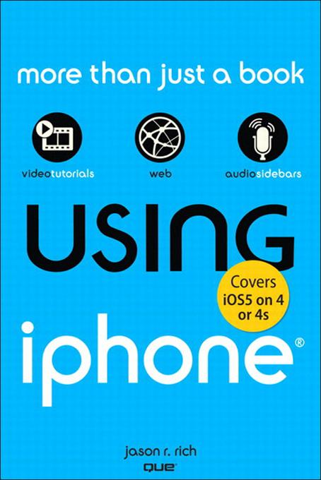 Using iPhone (covers iOS5 on iPhone 4 or 4s) EB9780132954327
