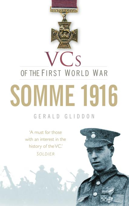 VCs of the First World War Somme 1916: Somme 1916 EB9780752487465