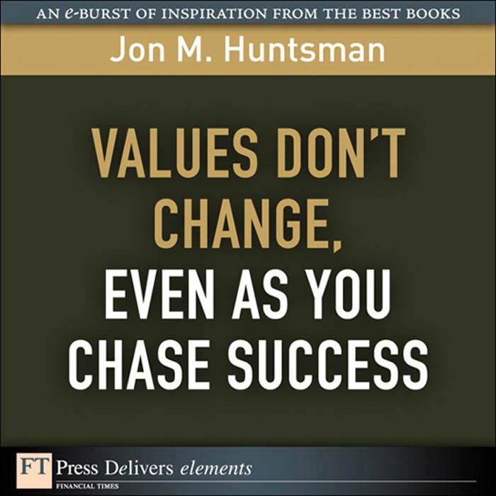 Values Don't Change, Even as You Chase Success EB9780137072118