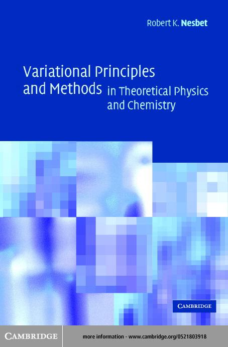 Variational Principles and Methods in Theoretical Physics and Chemistry EB9780511007897