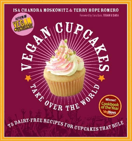 Vegan Cupcakes Take Over the World: 75 Dairy-Free Recipes for Cupcakes that Rule EB9780786745296