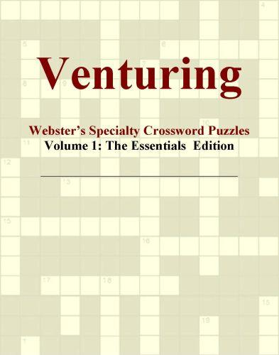 Venturing - Webster's Specialty Crossword Puzzles, Volume 1: The Essentials  Edition
