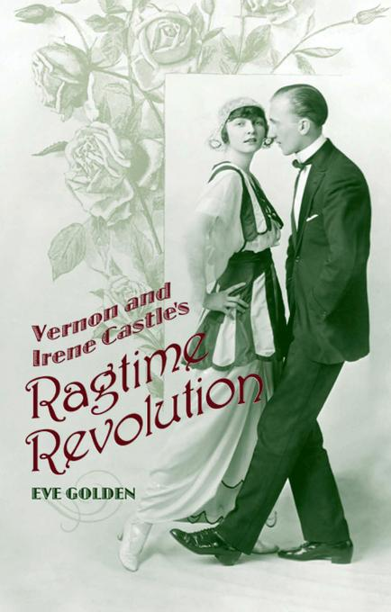 Vernon and Irene Castle's Ragtime Revolution EB9780813172699