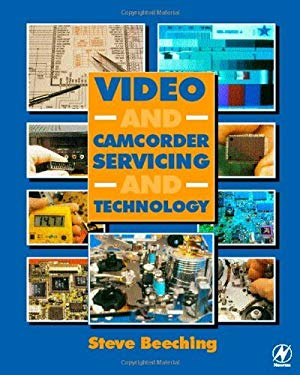 Video and Camcorder Servicing and Technology EB9780080520513