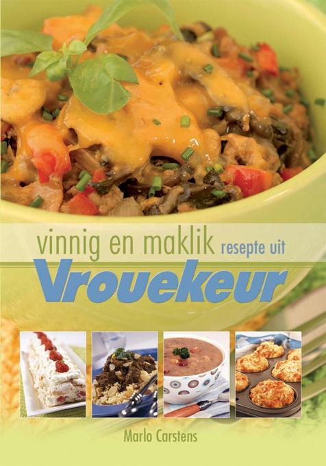Vinnig en maklik: resepte uit Vrouekeur 1 EB9780799347845