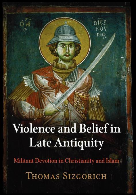 Violence and Belief in Late Antiquity EB9780812207446