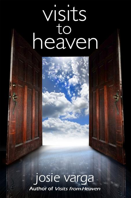 Visits to Heaven EB9780876046357