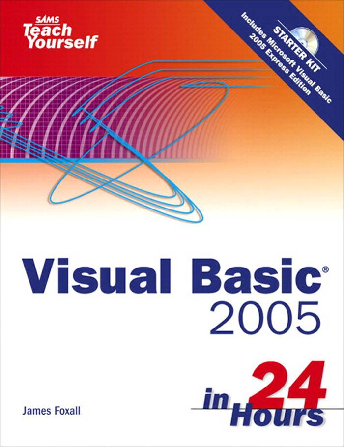 Visual Basic 2005 in 24 Hours: Complete Starter Kit EB9780768666939