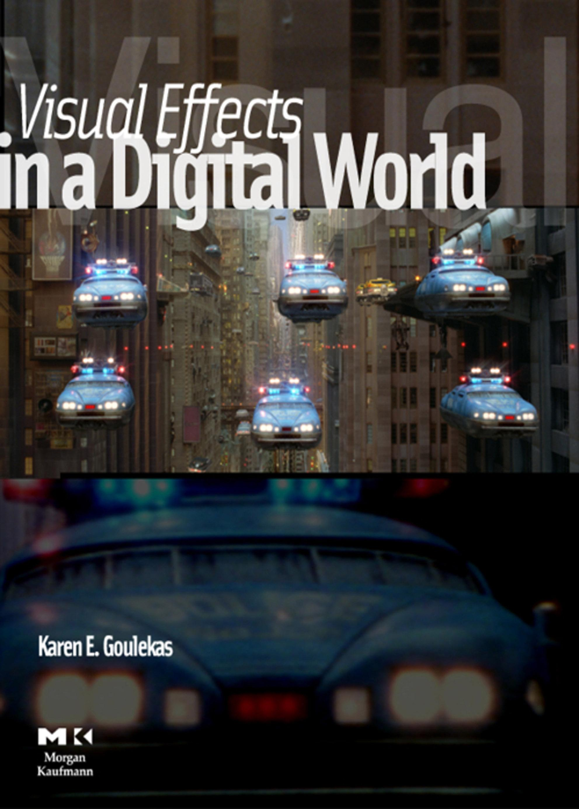 Visual Effects in A Digital World: A Comprehensive Glossary of over 7000 Visual Effects Terms EB9780080520711