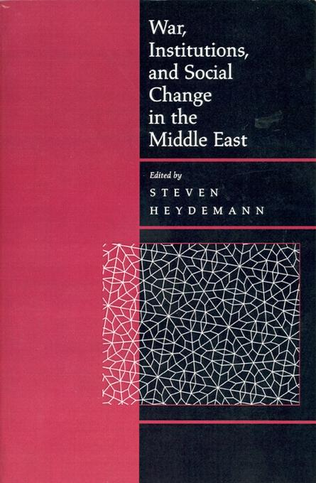 War, Institutions, and Social Change in the Middle East EB9780520900394