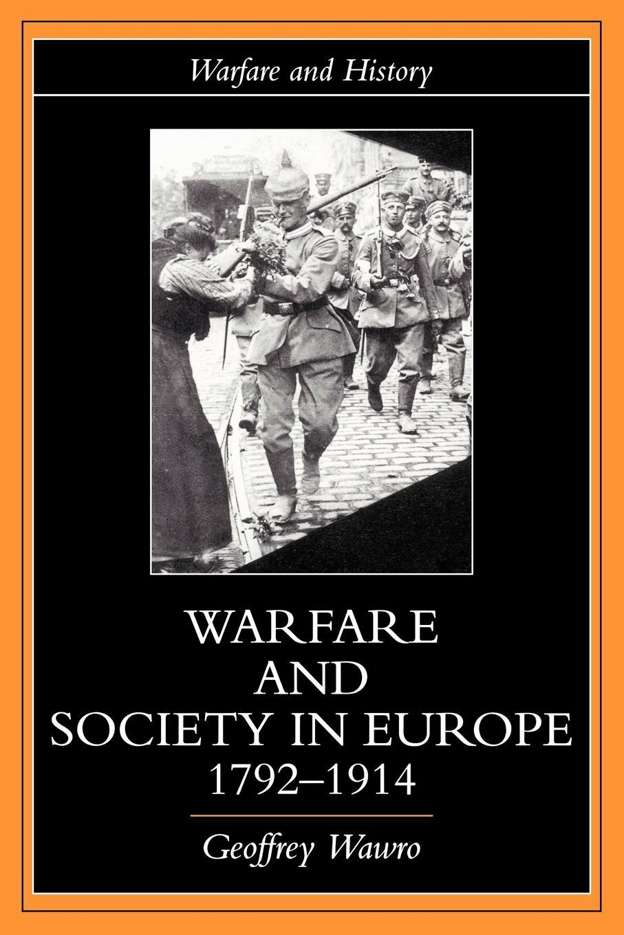 Warfare and Society in Europe, 1792- 1914 EB9780203007358