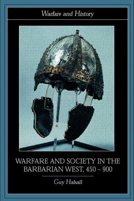 Warfare and Society in the Barbarian West 450-900 EB9780203930076