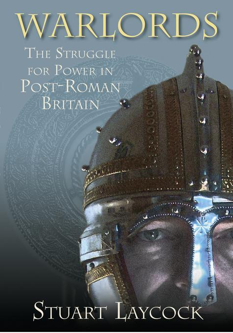 Warlords: The Struggle for Power in Post-Roman Britain EB9780752475608
