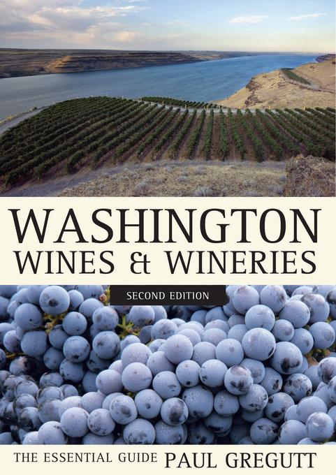 Washington Wines and Wineries: The Essential Guide, Second Edition EB9780520947276