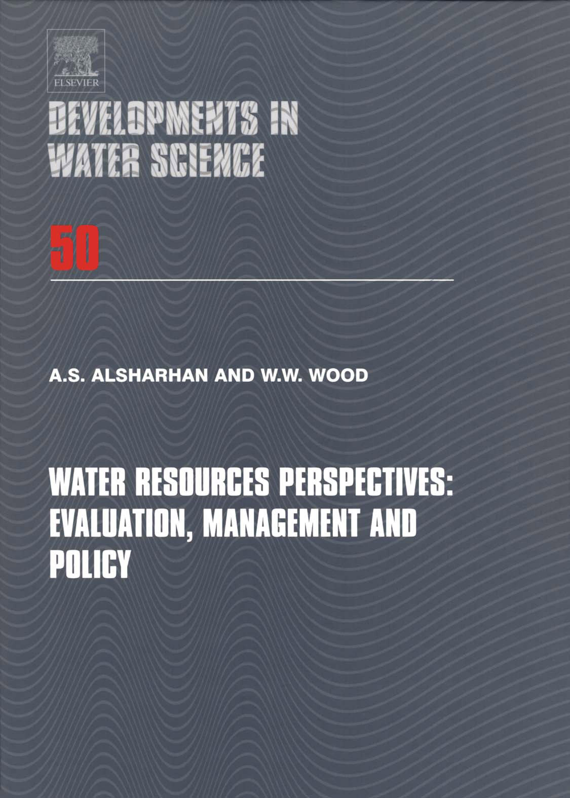 Water Resources Perspectives: Evaluation, Management and Policy: Evaluation, Management and Policy