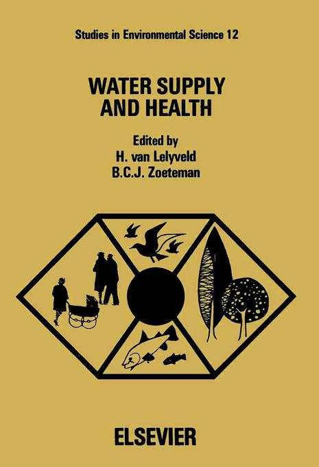 Water supply and health: Proceedings of an international symposium, Noordwijkerhout, The Netherlands, 27-29 August 1980 EB9780080874715