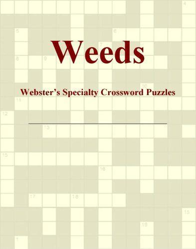 Weeds - Webster's Specialty Crossword Puzzles