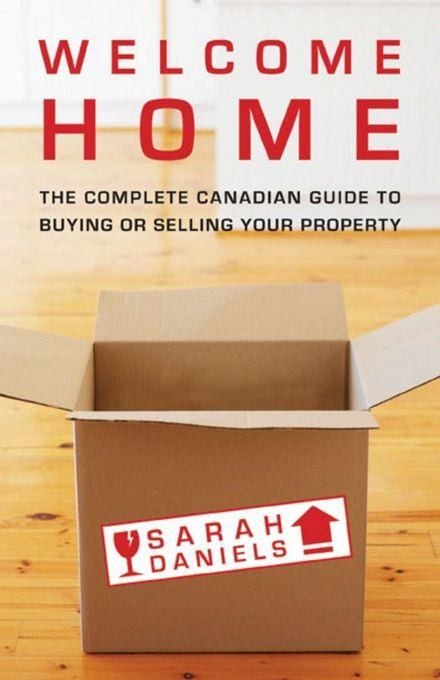 Welcome Home: Insider Secrets to Buying or Selling Your Property -- A Canadian Guide EB9780470159873