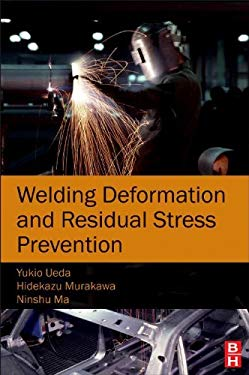 Welding Deformation and Residual Stress Prevention EB9780123948205