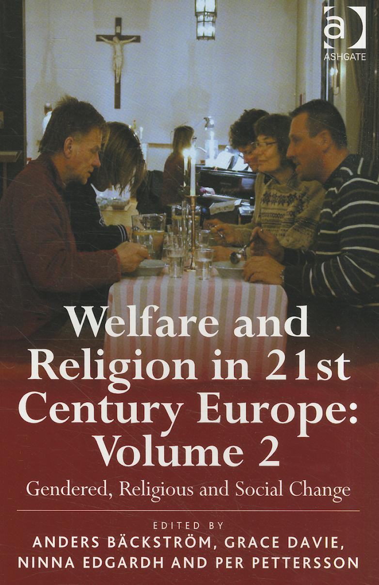 Welfare and Religion in 21st Century Europe: Volume 2: Gendered, Religious and Social Change