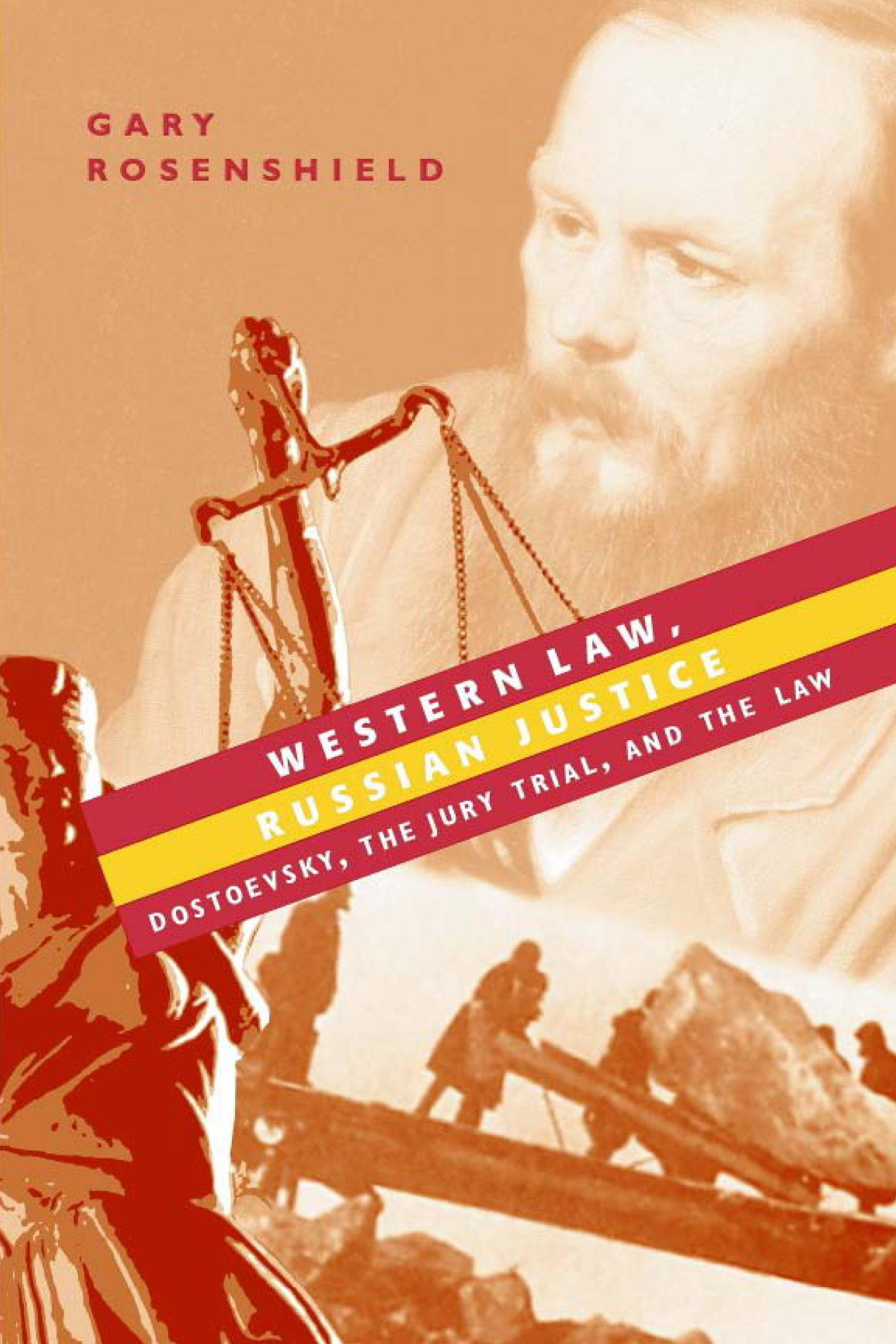 Western Law, Russian Justice: Dostoevsky, the Jury Trial, and the Law EB9780299209339