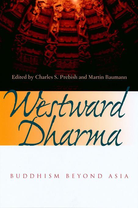 Westward Dharma: Buddhism beyond Asia EB9780520936584