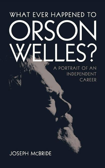 What Ever Happened to Orson Welles? EB9780813171517