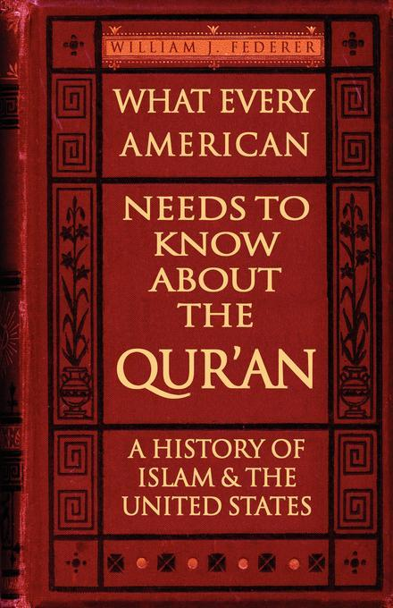 What Every American Needs to Know About the Qur'an - A History of Islam & the United States EB9780977808564