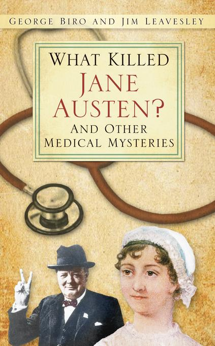 What Killed Jane Austen?: And Other Medical Mysteries EB9780752472065