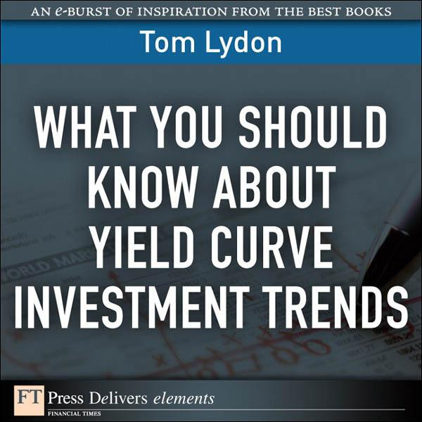 What You Should Know About Yield Curve Investment Trends EB9780132466073