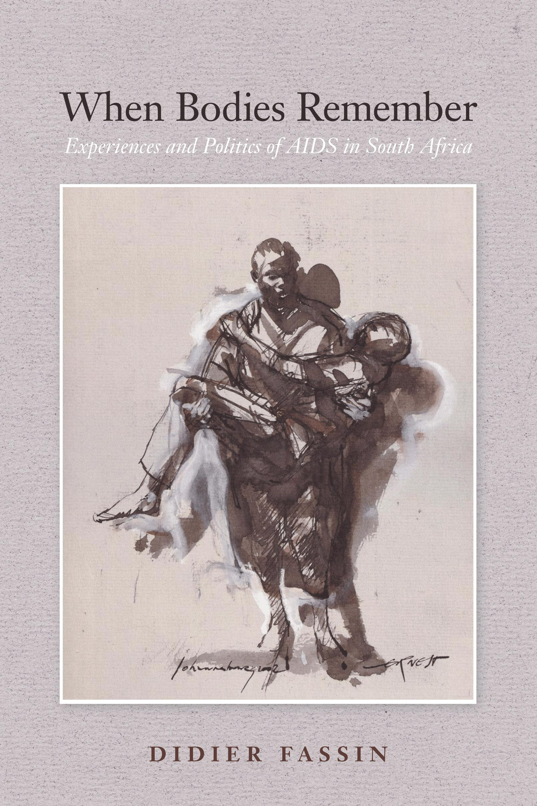 When Bodies Remember: Experiences and Politics of AIDS in South Africa EB9780520940451