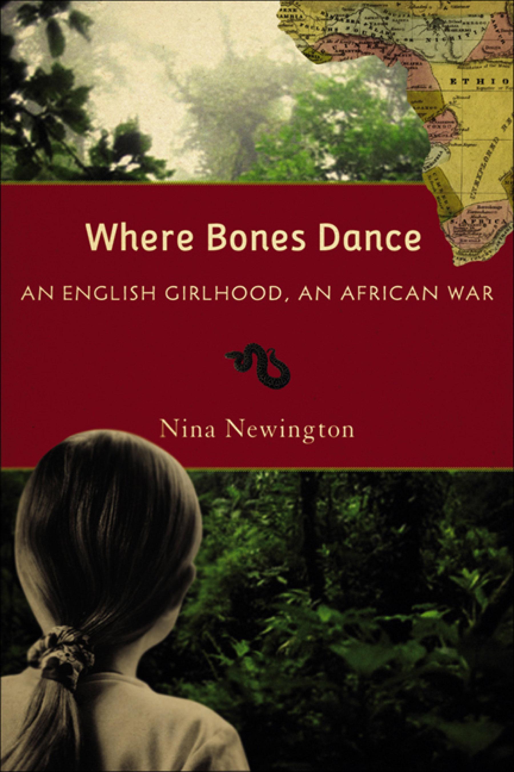 Where Bones Dance: An English Girlhood, An African War EB9780299222635