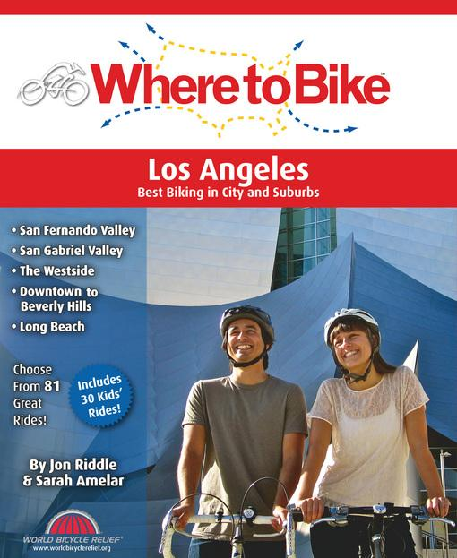 Where to Bike Los Angeles: Best Biking in City and Suburbs EB9780987168641