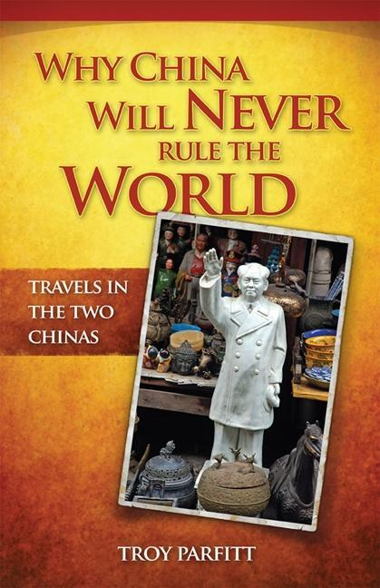Why China Will Never Rule the World EB9780986803512