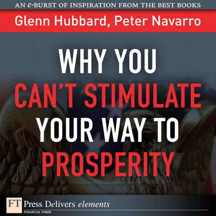 Why You Can't Stimulate Your Way to Prosperity EB9780132781848