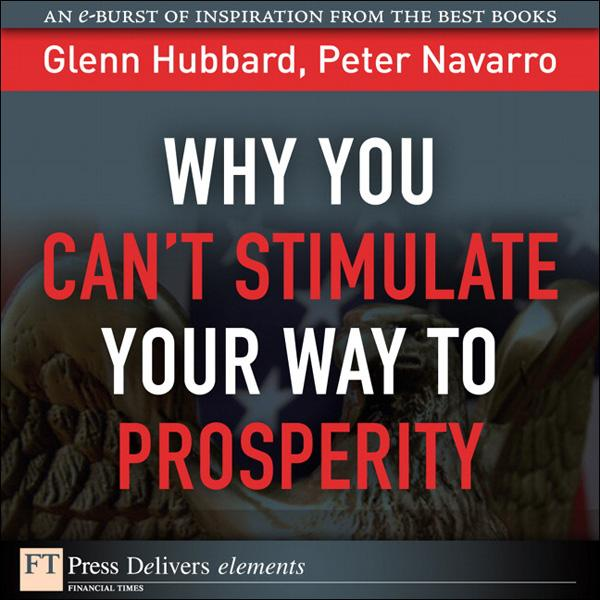 Why You Can't Stimulate Your Way to Prosperity EB9780132781879