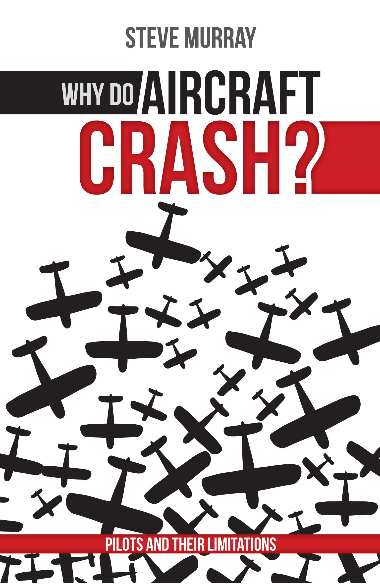 Why do aircraft crash? Pilots and their limitations EB9780620512701