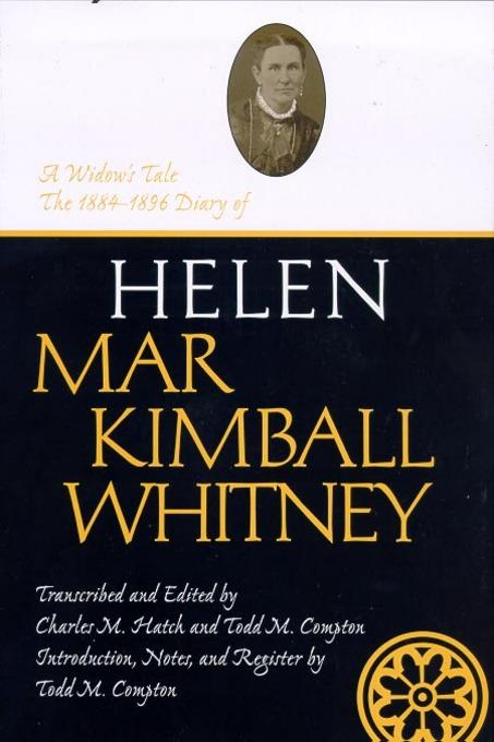 Widow's Tale, A: 1884-1896 Diary of Helen Mar Kimball Whitney EB9780874214857